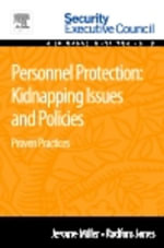 Personnel Protection : Kidnapping Issues and Policies: Proven Practices - Jerome Miller