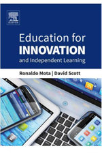 Education for Innovation and Independent Learning - Ronaldo Mota