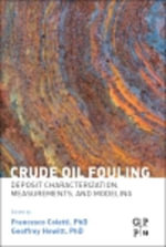 Crude Oil Fouling : Deposit Characterization, Measurements, and Modeling
