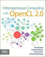 Heterogeneous Computing with OpenCL 2.0 - David Kaeli