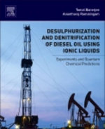 Desulphurization and Denitrification of Diesel Oil Using Ionic Liquids - Tamal Banerjee