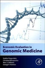 Economic Evaluation in Genomic Medicine - Vasilios Fragoulakis