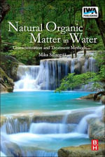 Natural Organic Matter in Water: v. 3 : Characterization and Treatment Methods