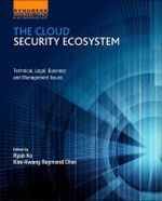 The Cloud Security Ecosystem : Technical, Legal, Business and Management Issues - Ryan Ko