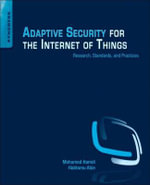 Adaptive Security for the Internet of Things : Research, Standards, and Practices - Mohamed Hamdi