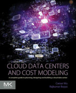 Cloud Data Centers and Cost Modeling : A Complete Guide To Planning, Designing and Building a Cloud Data Center - Caesar Wu