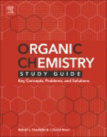 Organic Chemistry Study Guide : Key Concepts, Problems, and Solutions - Robert J. Ouellette