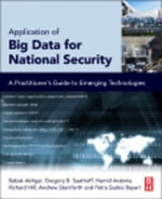Application of Big Data for National Security : A Practitioner's Guide to Emerging Technologies - Babak Akhgar