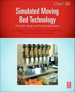 Simulated Moving Bed Technology : Principles, Design and Process Applications - Alirio Rodrigues