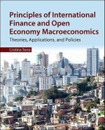 Principles of International Finance and Open Economy Macroeconomics : Theories, Applications, and Policies - Cristina Terra