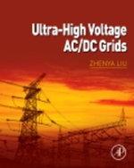 Ultra-high Voltage AC/DC Grids - Zhenya Liu
