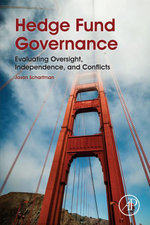 Hedge Fund Governance : Evaluating Oversight, Independence, and Conflicts - Jason Scharfman