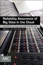 Reliability Assurance of Big Data in the Cloud : Cost-Effective Replication-Based Storage - Yun Yang