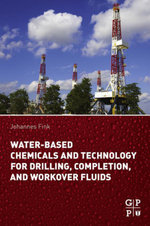 Water-Based Chemicals and Technology for Drilling, Completion, and Workover Fluids - Johannes Fink