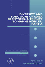 Diversity and Functions of GABA Receptors : A Tribute to Hanns Mohler, Part A
