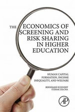 The Economics of Screening and Risk Sharing in Higher Education : Human Capital Formation, Income Inequality, and Welfare - Bernhard Eckwert