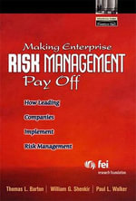 Making Enterprise Risk Management Pay Off : How Leading Companies Implement Risk Management - Thomas L. Barton