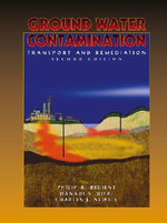 Ground Water Contamination: Transport and Remediation :  Transport and Remediation, Second Edition - Philip B. Bedient