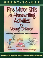 Ready-to-Use Fine Motor Skills and Handwriting Activities : Teaching, Remediation and Assessment - Joanne M. Landy