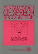 Fundamentals of Speech Recognition : Prentice Hall Signal Processing Ser. - Lawrence R. Rabiner