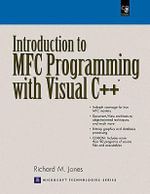 Introduction to MFC Programming : With CDROM [With CDROM] - Richard Jones