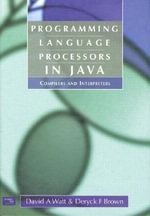 Programming Language Processors in Java : Compilers and Interpreters - David Watt