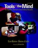 Tools of the Mind : The Vygotskian Approach to Early Childhood Education - Elena Bodrova