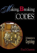 Making, Breaking Codes : Introduction to Cryptology - Paul Garrett