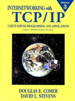 Internetworking with TCP/IP: Client-Server Programming and Applications, Linux/Posix Sockets Version v. 3 : Client-server Programming and Applications, Linux/Posix Sockets Version - Douglas E. Comer