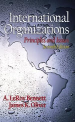 International Organizations : Principles and Issues - A.LeRoy Bennett