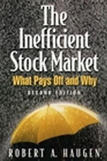 The Inefficient Stock Market : What Pays off and Why - Robert A. Haugen