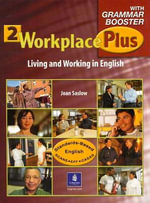 Workplace Plus 2 with Grammar Booster Workbook : Living and Working in English - Joan M. Saslow