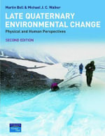 Late Quaternary Environmental Change : Physical and Human Perspectives - Martin Bell