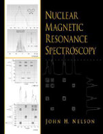 Nuclear Magnetic Resonance Spectroscopy - John H. Nelson
