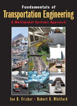 Fundamentals of Transportation Engineering : A Multimodal Systems Approach - Jon D. Fricker