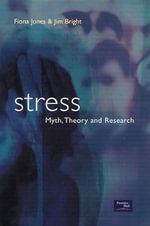 Stress : Myth, Research and Theory - Fiona Jones