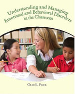 Understanding and Managing Emotional and Behavior Disorders in the Classroom : Personal Stories of College Students with Autism - G.L. Flick
