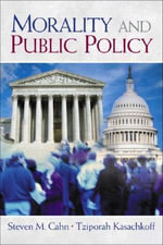 Morality and Public Policy - Steven M. Cahn