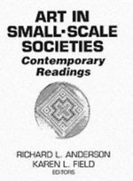 Art in Small Scale Societies: Reader : Contemporary Readings - Richard L. Anderson