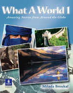 What A World 1 : Amazing Stories from Around the Globe: Beginner Bk. 1 - Milada Broukal