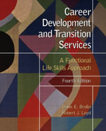 Career Development and Transition Services : A Functional Life Skills Approach - Donn E. Brolin
