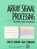 Array Signal Processing : Concepts and Techniques - Don H. Johnson