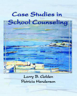 Case Studies in School Counseling : Finding Your Niche, Making Money and Attracting Id... - Patricia Henderson