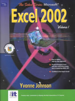 Select Series : Microsoft Excel 2002 Volume I - Yvonne Johnson