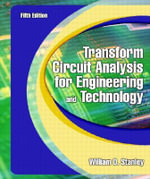 Transform Circuit Analysis for Engineering and Technology - William D. Stanley