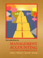 Introduction to Management Accounting : A User Perspective - Jones Et Al