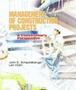 Management of Construction Projects : A Constructor's Perspective - John E. Schaufelberger