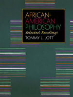 African-American Philosophy : Selected Readings - Tommy Lee Lott