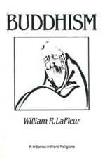 Buddhism : A Cultural Perspective - William R. LaFleur