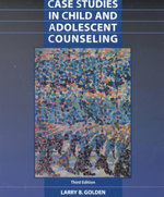 Case Studies in Child and Adolescent Counseling - Larry Golden